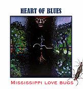 Heart of Blues - Mississippi Love Bugs (CD-Digipack)