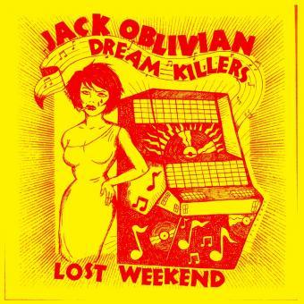 Jack Oblivian & The Dream Killers - Lost Weekend (LP+DL-Code)
