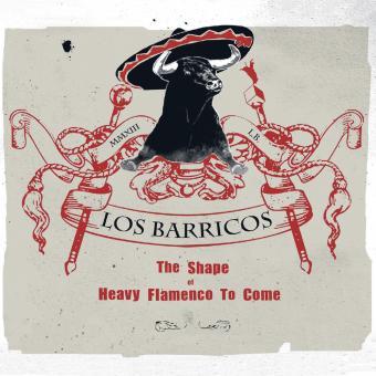 Los Barricos - The Shape of Heavy Flamenco To Come / Digipack-CD