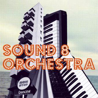 Sound 8 Orchestra - Nonstop Dancing LP (2011)