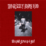 The Grizzly Adams Band - stupid group I go