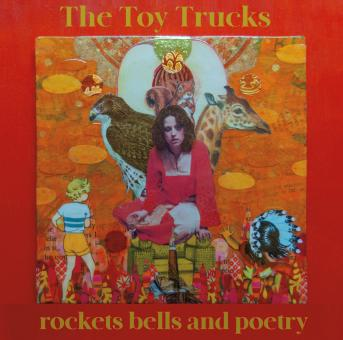 The Toy Trucks - rockets bells and poetry LP