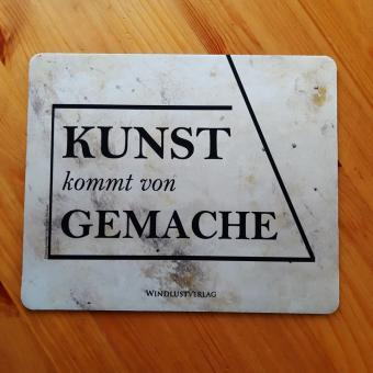 """Mousepad """"Kunst kommt von..."""" Design Anne Zückert"""
