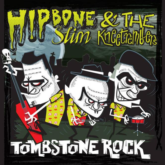 Hipbone Slim 6 The Kneetremblers - Tombstone Rock