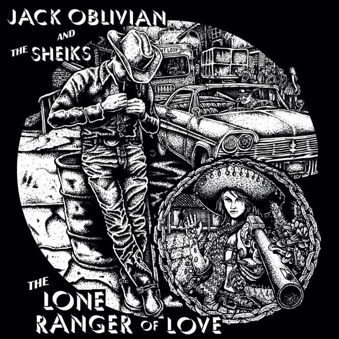 Jack Oblivian & The Sheiks - The Lone Ranger Of Love LP+DL