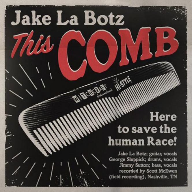 """Jake La Botz - This Comb/Shaken&Taken 7"""""""