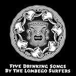 Lombego Surfers - Drinking Songs
