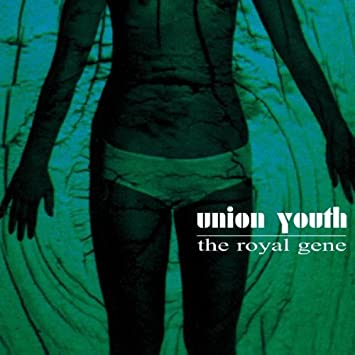 Union Youth - The Royal Gene