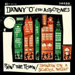 """Danny O & The Astrotones - Paint The Town 7"""""""