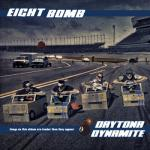 Eight Bomb - Daytona Dynamite