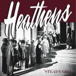 "Heathens - Steady Girl 7"" Single"