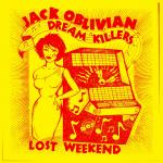 Jack Oblivian & The Dream Killers - Lost Weekend (LP+DL-Code)