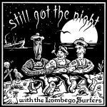 Lombego Surfers - still got the night