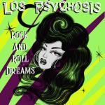 Los Psychosis - Rock and Roll Dreams LP