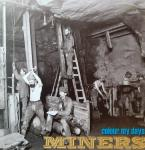 """Miners - Colour My Days 7"""""""