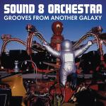 Sound 8 Orchestra - Grooves From Another Galaxy LP (2017)