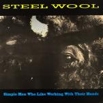 Steel Wool - Simple Men Who Like Working With Their Hands LP (used)