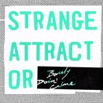 STRANGE ATTRACTOR – doing barley crime