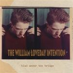 THE WILLIAM LOVEDAY INTENTION - The Blud Under The Bridge LP